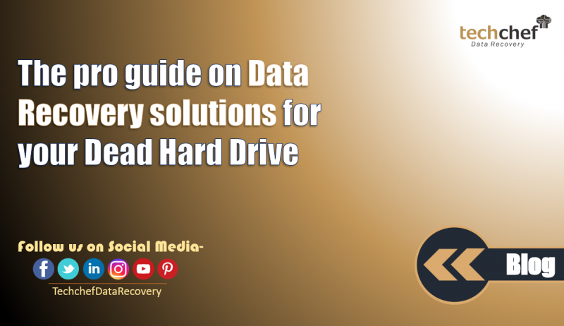 Data Recovery solutions for your Dead Hard Drive