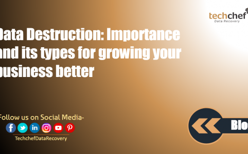 Data Destruction: Importance and its types for growing your business better