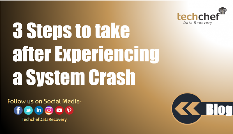 3 Steps to take after Experiencing a System Crash
