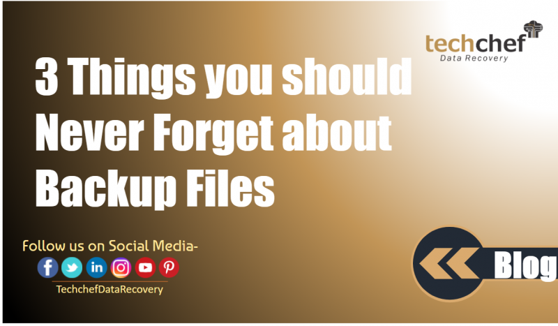 3 Things you should Never Forget about Backup Files